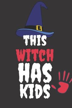 Paperback This Witch Has Kids : Halloween Themed Journal for Everyone Who Loves the Spooky Season Fit As Gift for Family and Friends This Creepy Holidays and Beyond Book