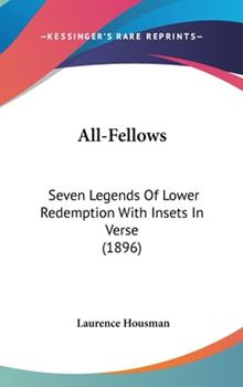 Hardcover All-Fellows: Seven Legends Of Lower Redemption With Insets In Verse (1896) Book