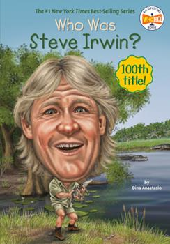 Who Was Steve Irwin? - Book  of the Who Was/Is...?