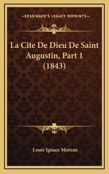 Hardcover La Cite de Dieu de Saint Augustin, Part Book
