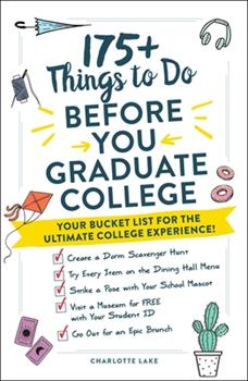 Paperback 175+ Things to Do Before You Graduate College: Your Bucket List for the Ultimate College Experience! Book