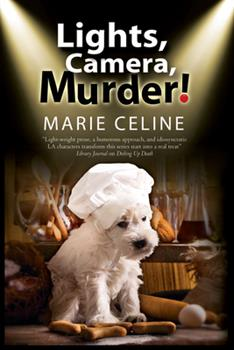 Lights Camera Murder! - Book #2 of the Gourmet Pet Chef Mystery