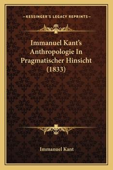 Paperback Immanuel Kant's Anthropologie in Pragmatischer Hinsicht Book
