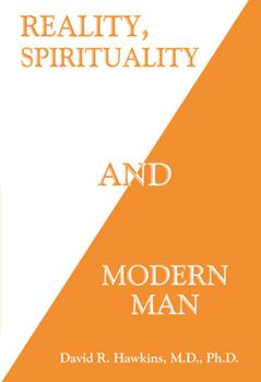 Reality, Spirituality and Modern Man - Book #7 of the Power vs. Force
