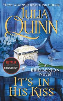 It's In His Kiss - Book #7 of the Bridgertons