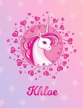 Paperback Khloe : Khloe Magical Unicorn Horse Large Blank Pre-K Primary Draw & Write Storybook Paper - Personalized Letter K Initial Custom First Name Cover - Story Book Drawing Writing Practice for Little Girl - Use Imagination, Create Tales, Be Creative Book