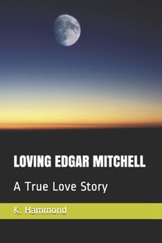Paperback Loving Edgar Mitchell: A True Love Story [Large Print] Book