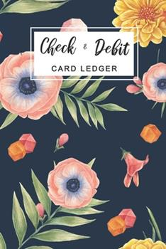Paperback Check & Debit Card Ledger: Checkbook Transaction Register Book 6 Column, Checking Account Ledger, Check Log Book [Large Print] Book