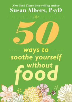 Paperback 50 Ways to Soothe Yourself Without Food Book