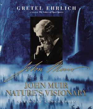 John Muir: Nature's Visionary 0792279549 Book Cover