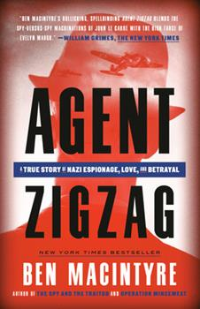 Agent Zigzag The True Wartime Story of Eddie Chapman: Lover, Betrayer, Hero, Spy 0307353419 Book Cover