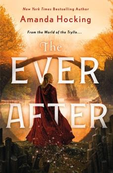 The Ever After: The Omte Origins (From the World of the Trylle) 1250204305 Book Cover
