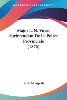 Paperback Major L N Voyer Surintendant de la Police Provinciale Book