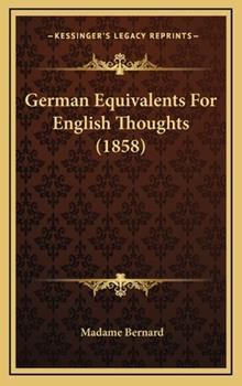 Hardcover German Equivalents for English Thoughts (1858) Book