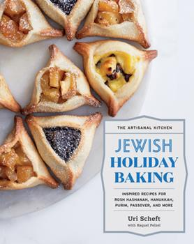 Hardcover The Artisanal Kitchen: Jewish Holiday Baking: Inspired Recipes for Rosh Hashanah, Hanukkah, Purim, Passover, and More Book