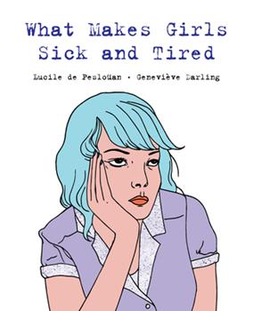 Paperback What Makes Girls Sick and Tired Book