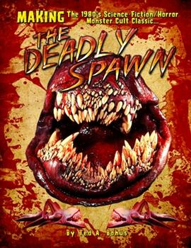 Paperback MAKING The 1980's Science-Fiction/Horror Monster Cult Classic THE DEADLY SPAWN Book
