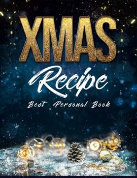 Paperback Xmas Recipe Best Personal Book : Christmas Blank Recipe Journal to Write in for Women, Food Cookbook Design, Personal Recipes, Document All Your Special Recipes and Notes for You Book
