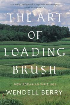 Paperback The Art of Loading Brush: New Agrarian Writings Book