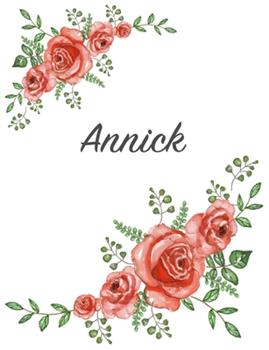 Paperback Annick : Personalized Notebook with Flowers and First Name - Floral Cover (Red Rose Blooms). College Ruled (Narrow Lined) Journal for School Notes, Diary Writing, Journaling. Composition Book Size Book