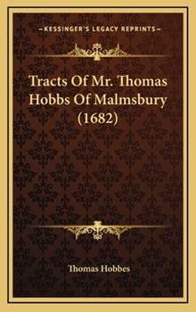 Hardcover Tracts of Mr. Thomas Hobbs of Malmsbury (1682) Book