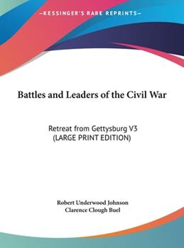 Hardcover Battles and Leaders of the Civil War : Retreat from Gettysburg V3 (LARGE PRINT EDITION) [Large Print] Book
