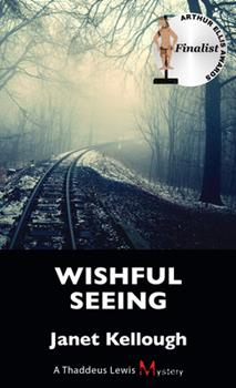 Wishful Seeing: A Thaddeus Lewis Mystery - Book #5 of the Thaddeus Lewis mysteries