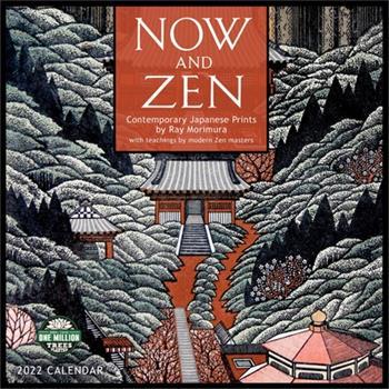 Calendar Now and Zen 2022 Wall Calendar: Contemporary Japanese Prints by Ray Morimura Book