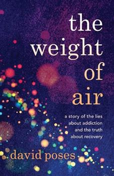 Paperback The Weight of Air: A Story of the Lies about Addiction and the Truth about Recovery Book