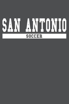 Paperback San Antonio Soccer: American Campus Sport Lined Journal Notebook Book