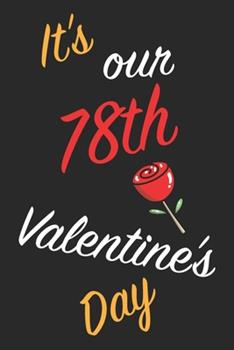Paperback It's Our 78th Valentine's Day : Questions about Me, You and Our Relationship - Questions to Grow Your Relationship - Valentine's Day Gift Book for Couples, Wife, Husband, Girlfriend and Boyfriend Book