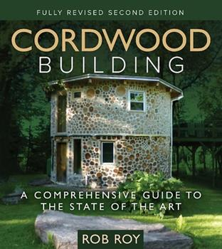 Cordwood Building: A Comprehensive Guide to the State of the Art 0865718288 Book Cover