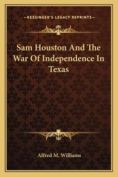 Paperback Sam Houston and the War of Independence in Texas Book