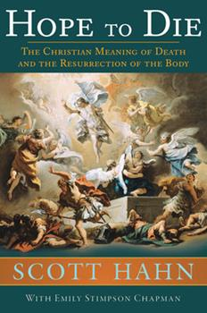 Hardcover Hope to Die : The Christian Meaning of Death and the Resurrection of the Body Book