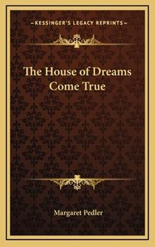 Hardcover The House of Dreams Come True Book