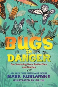 Bugs In Danger: Our Vanishing Bees, Butterflies, and Beetles 1547600853 Book Cover