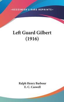 Hardcover Left Guard Gilbert (1916) Book