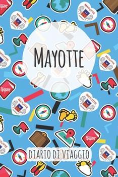 Paperback Mayotte Diario Di Viaggio : Pianificatore Di Viaggio I Pianificatore Di Viaggio Su Strada I Diario a Griglia a Punti I Taccuino I Diario Tascabile I Regalo per Backpacker [Italian] Book