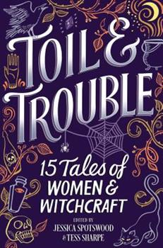 Toil & Trouble 1335016279 Book Cover