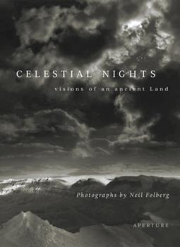 Neil Folberg: Celestial Nights (Signed Edition): Visions of an Ancient Land Photographs from Israel and the Sinai 1683951336 Book Cover