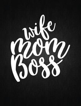 Paperback Wife MOM Boss : Lined Journal: Journal Notebook Diary: Best Gift for Moms, Daily Moments and Milestones - a Classic Ruled/Lined Composition Book/Journal to Write Anything Book