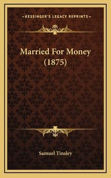 Hardcover Married For Money (1875) Book