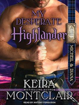 My Desperate Highlander - Book #6 of the Clan Grant