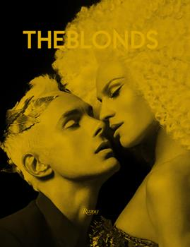 Hardcover The Blonds: Glamour, Fashion, Fantasy Book