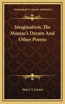 Hardcover Imagination; The Maniac's Dream and Other Poems Book