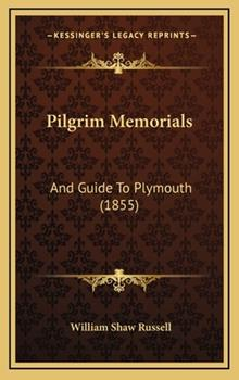 Hardcover Pilgrim Memorials : And Guide to Plymouth (1855) Book