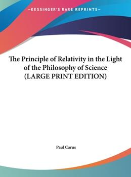 Hardcover The Principle of Relativity in the Light of the Philosophy of Science [Large Print] Book
