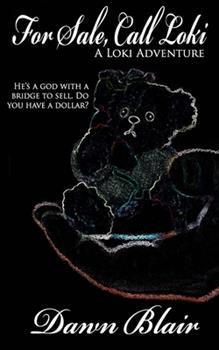 For Sale, Call Loki - Book #2 of the Loki Adventures