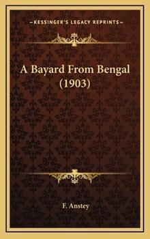 Hardcover A Bayard from Bengal Book