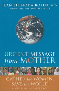 Urgent Message From Mother: Gather The Women, Save The World 1573243531 Book Cover